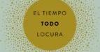 EL TIEMPO, TODO, LOCURA
